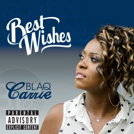 Best Wishes Blaq Carrie