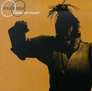 Keep on Moving Soul II Soul
