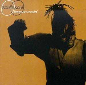 Keep on Moving Soul II Soul